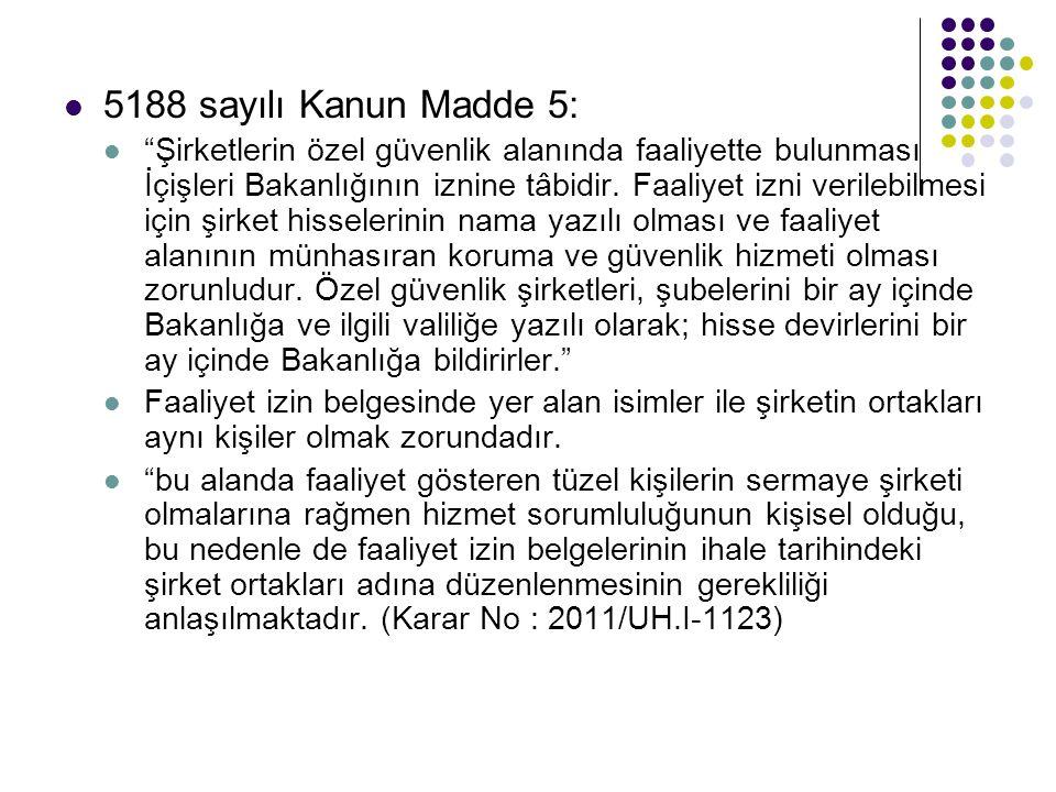 5188 sayılı Kanun Madde 5: