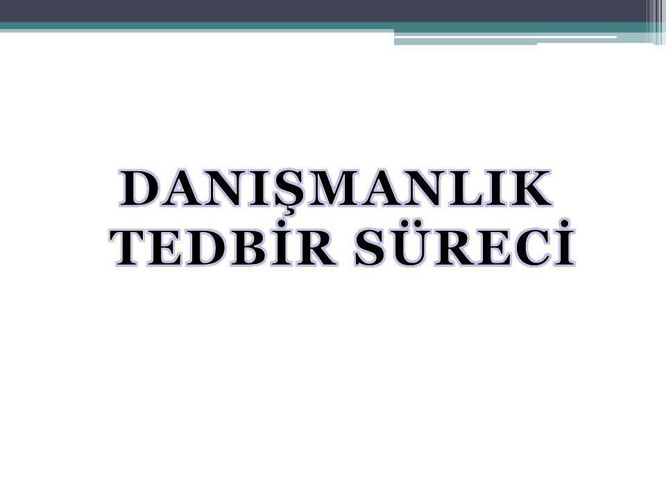 DANIŞMANLIK TEDBİR SÜRECİ