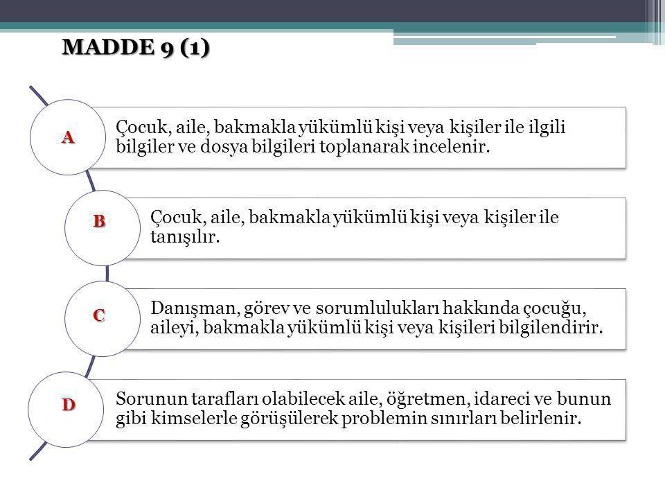 MADDE 9 (1) Çocuk, aile, bakmakla yükümlü kişi veya kişiler ile ilgili bilgiler ve dosya bilgileri toplanarak incelenir.