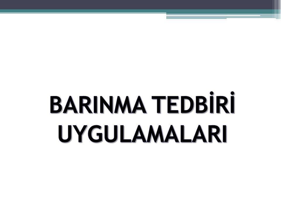 BARINMA TEDBİRİ UYGULAMALARI