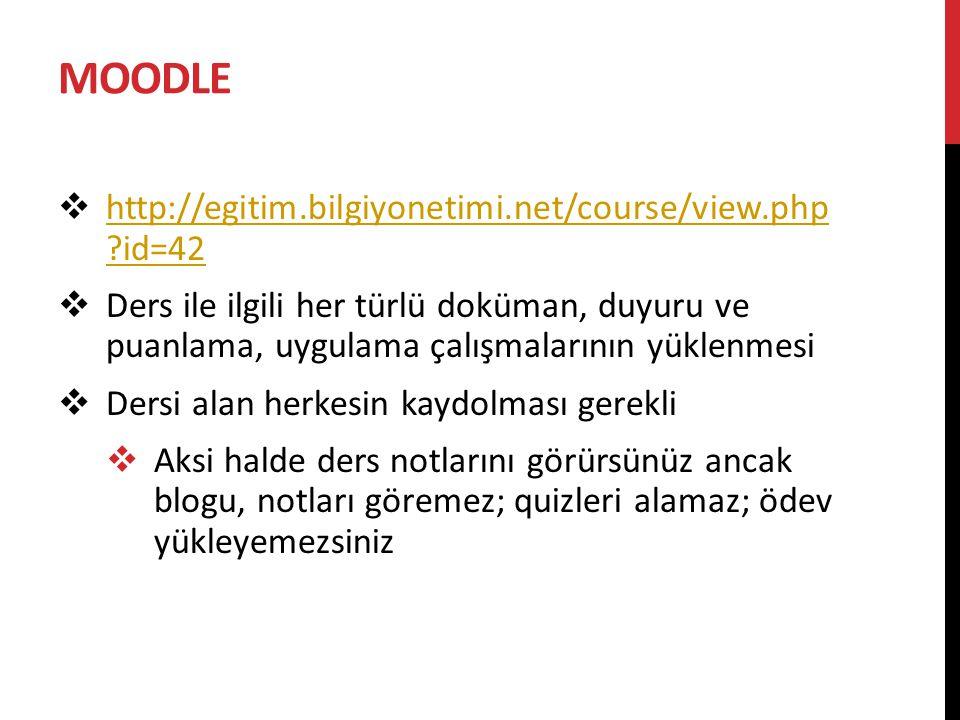 MOODLE http://egitim.bilgiyonetimi.net/course/view.php id=42