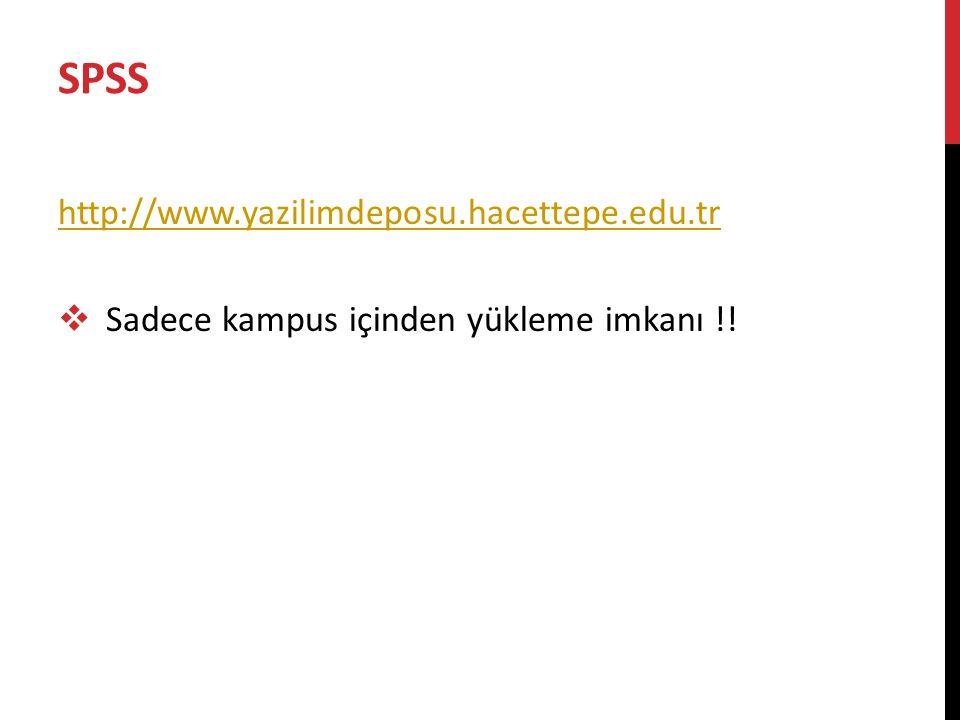 SPSS http://www.yazilimdeposu.hacettepe.edu.tr