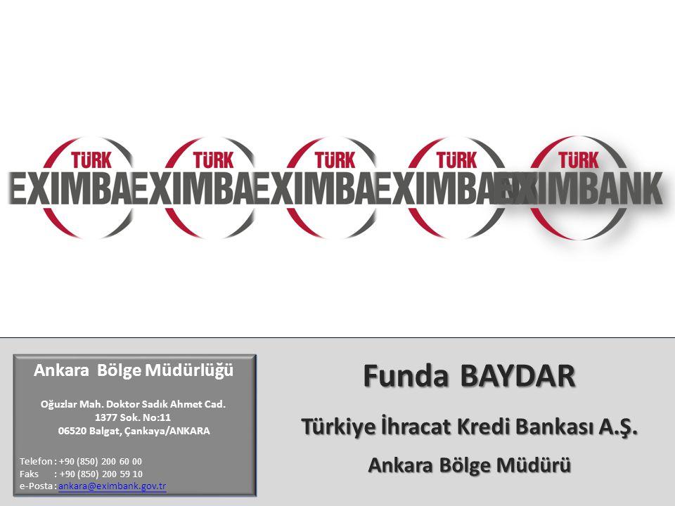 Ankara Bölge Müdürlüğü Türkiye İhracat Kredi Bankası A.Ş.