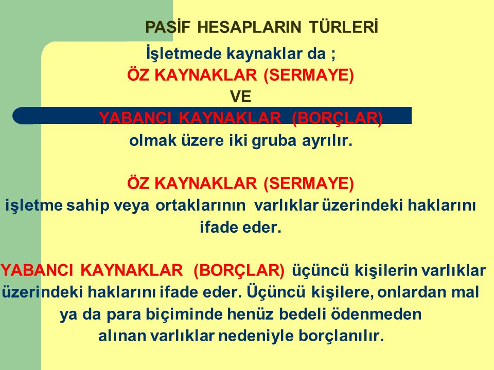 PASİF HESAPLARIN TÜRLERİ
