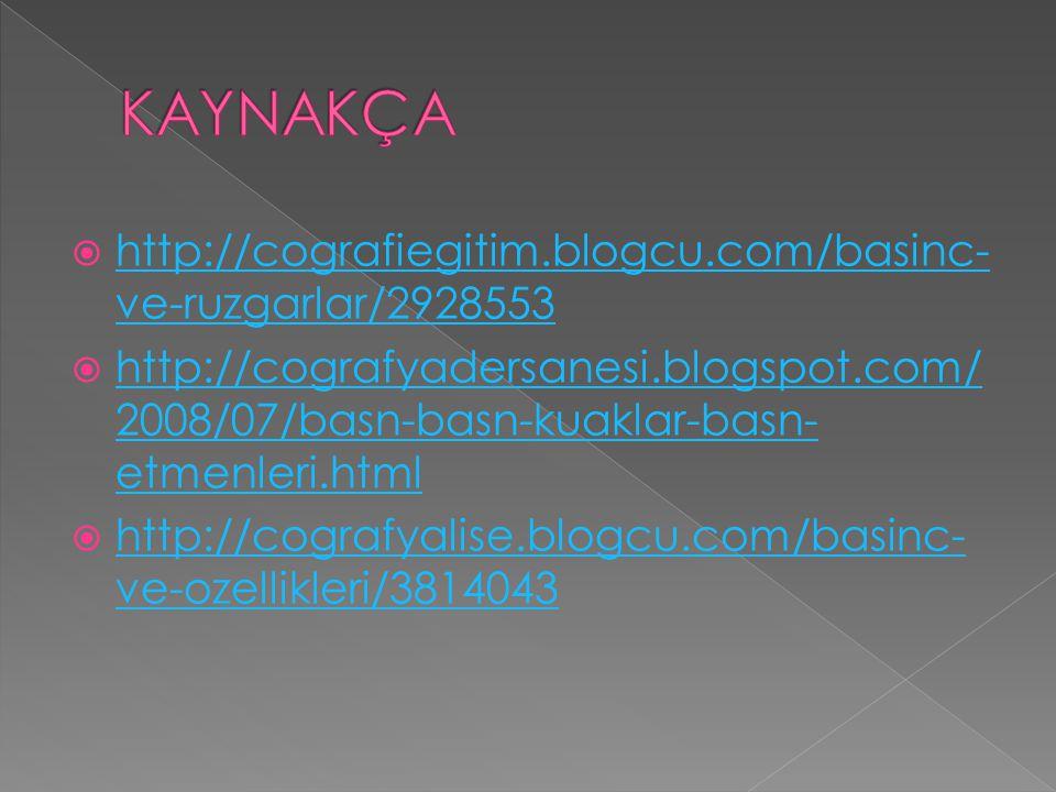KAYNAKÇA http://cografiegitim.blogcu.com/basinc-ve-ruzgarlar/2928553