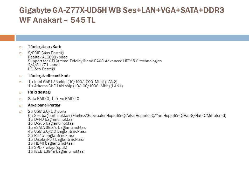 Gigabyte GA-Z77X-UD5H WB Ses+LAN+VGA+SATA+DDR3 WF Anakart – 545 TL