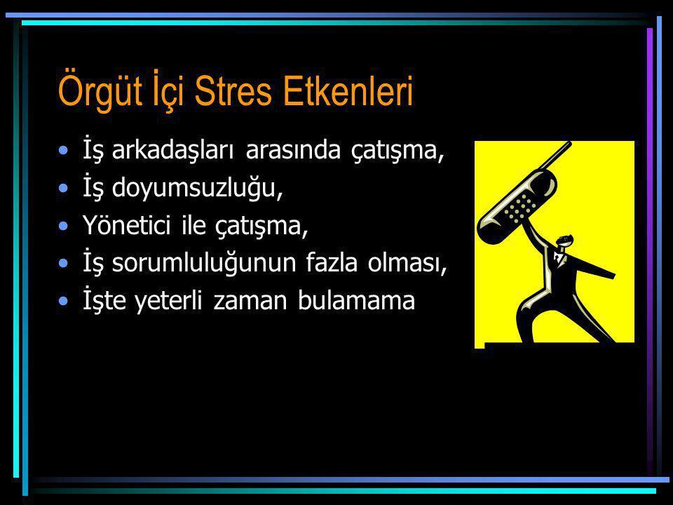 Örgüt İçi Stres Etkenleri