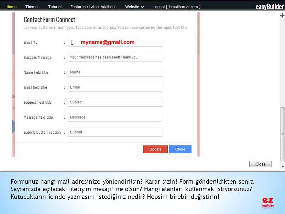 Formunuz hangi mail adresinize yönlendirilsin. Karar sizin