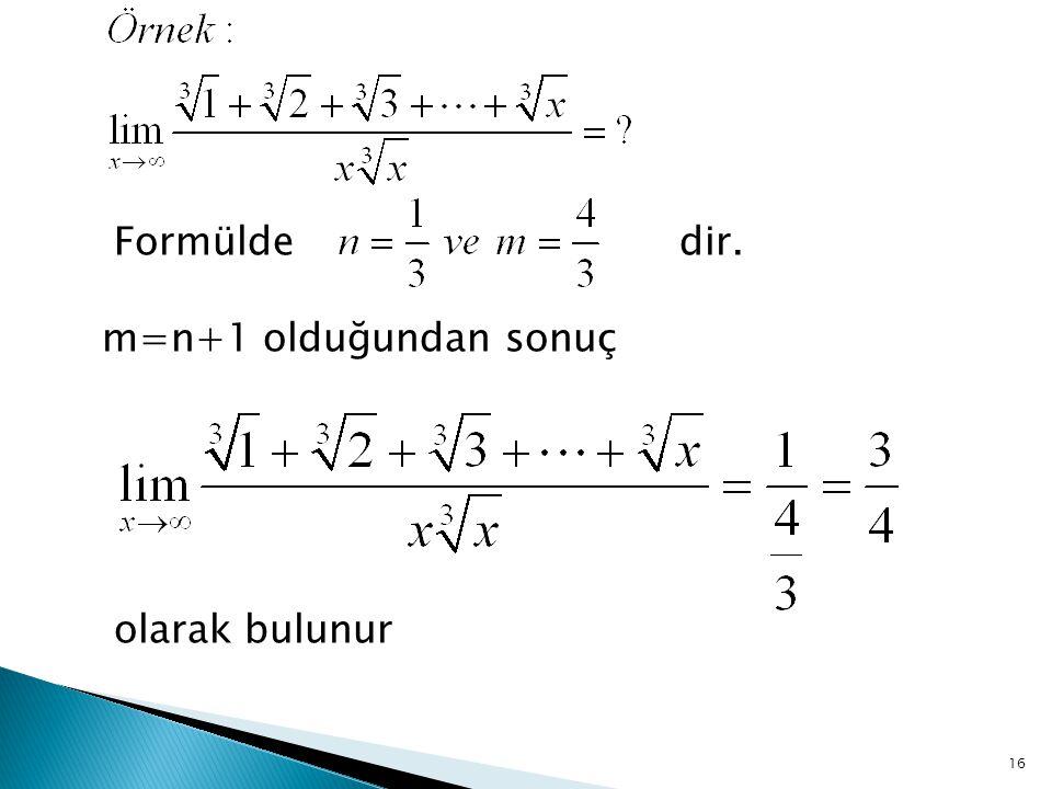 Formülde dir. m=n+1 olduğundan sonuç olarak bulunur