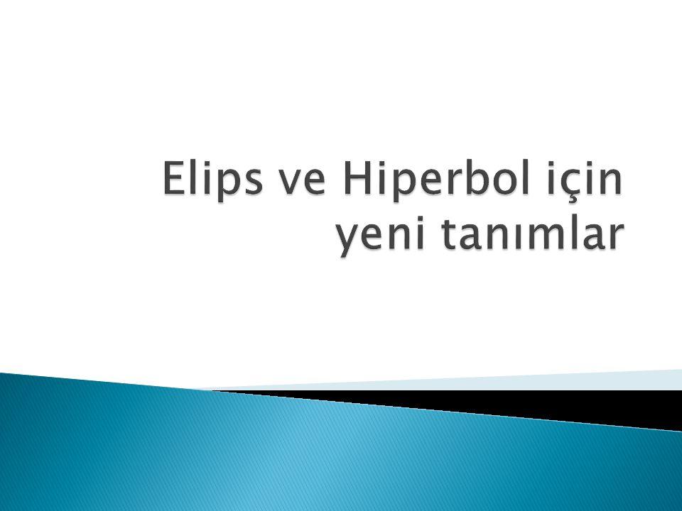 Elips ve Hiperbol için yeni tanımlar