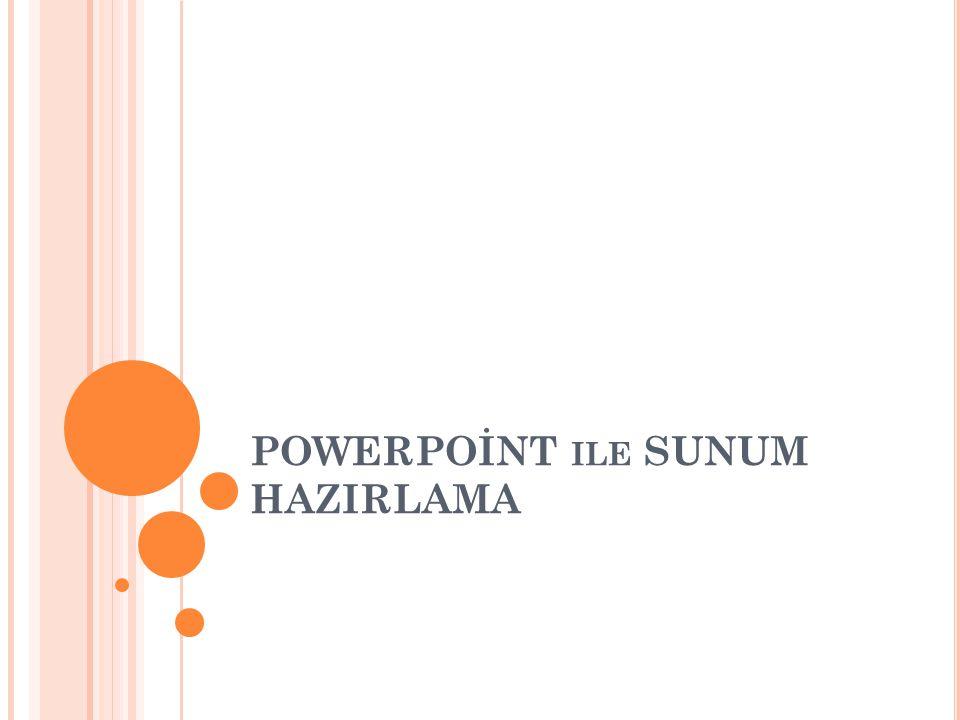 POWERPOİNT ile SUNUM HAZIRLAMA