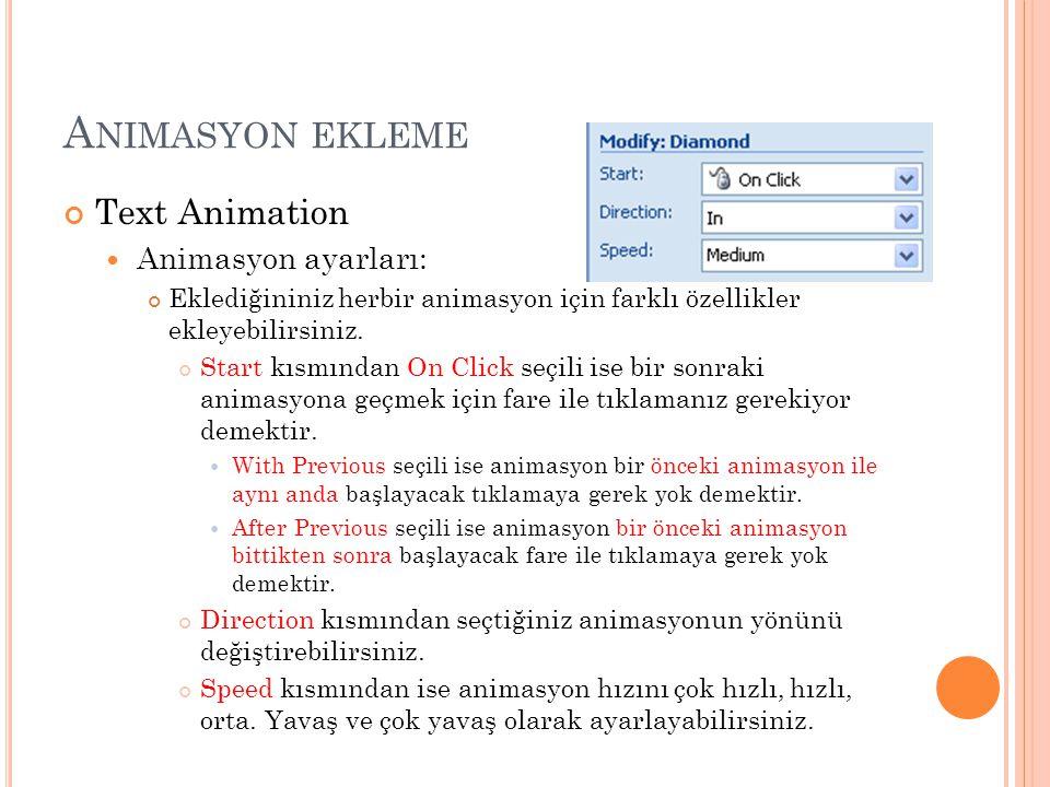 Animasyon ekleme Text Animation Animasyon ayarları: