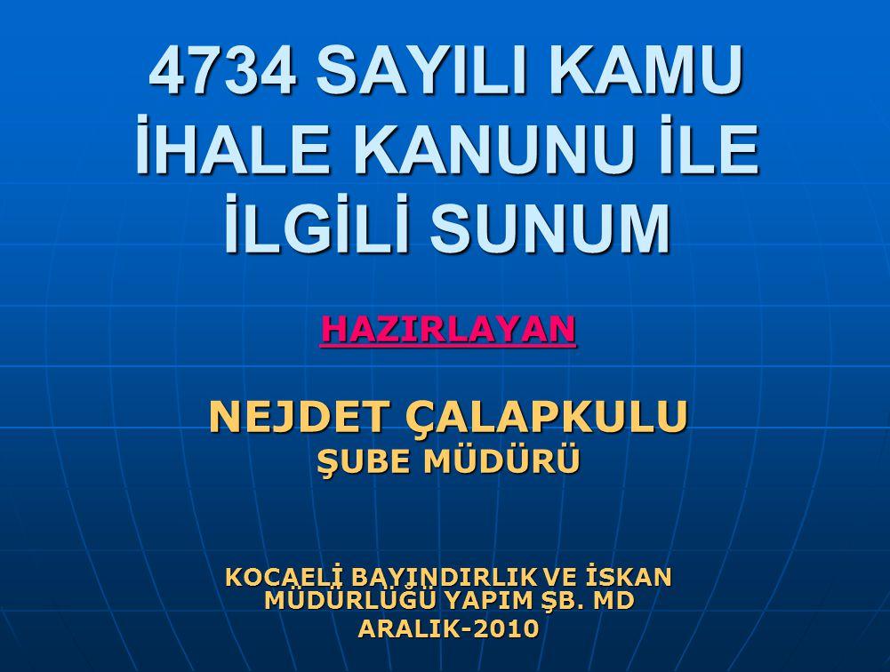 4734 SAYILI KAMU İHALE KANUNU İLE İLGİLİ SUNUM