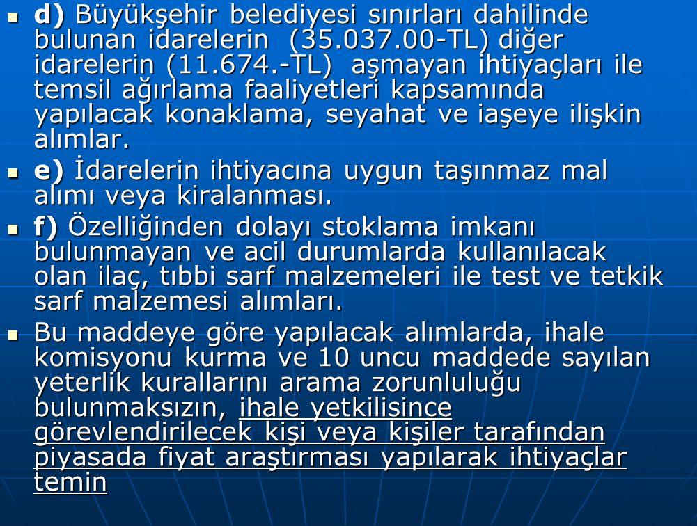 d) Büyükşehir belediyesi sınırları dahilinde bulunan idarelerin (35