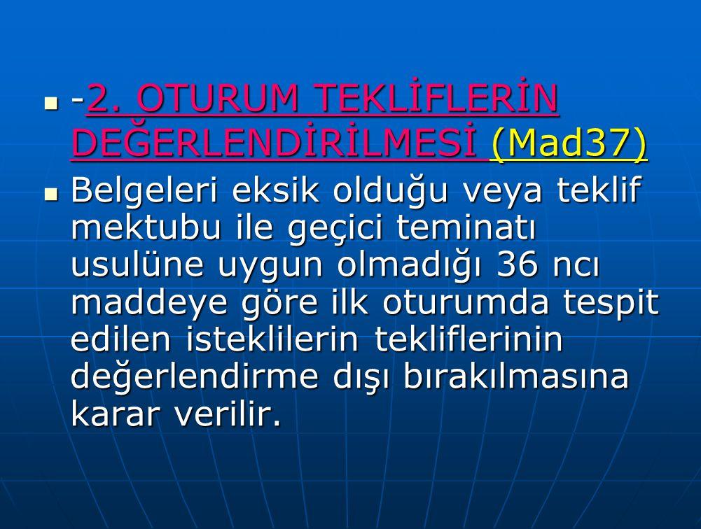 -2. OTURUM TEKLİFLERİN DEĞERLENDİRİLMESİ (Mad37)