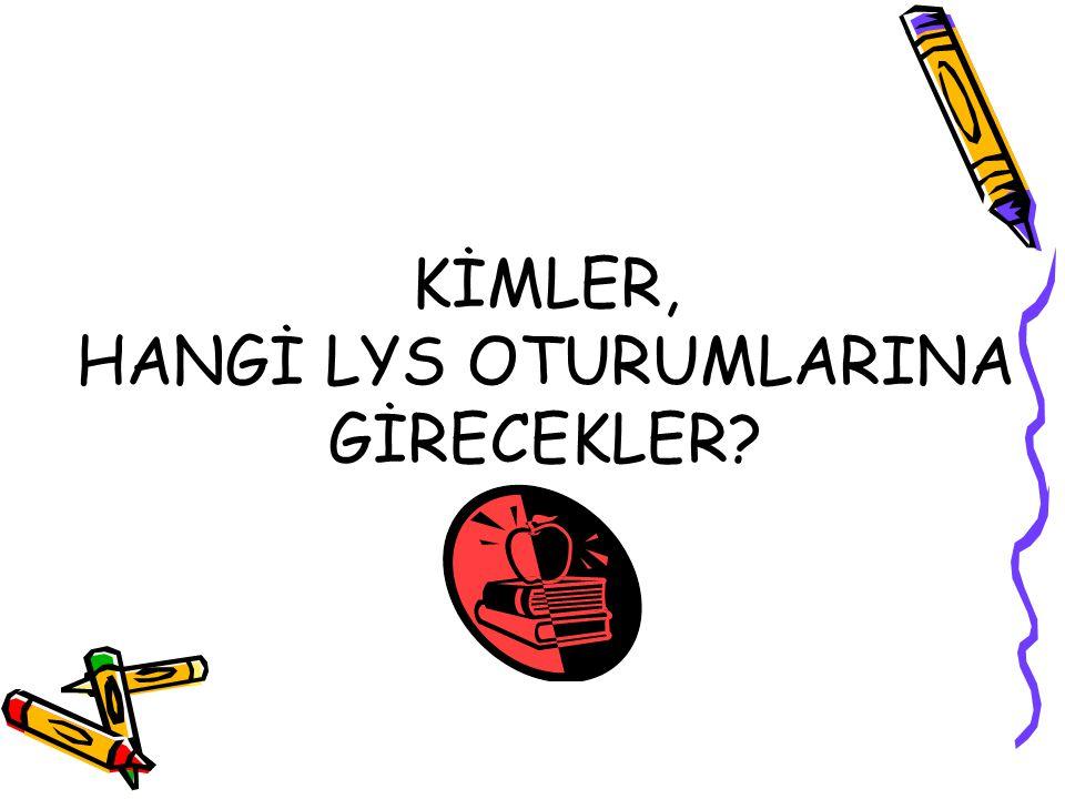 KİMLER, HANGİ LYS OTURUMLARINA GİRECEKLER