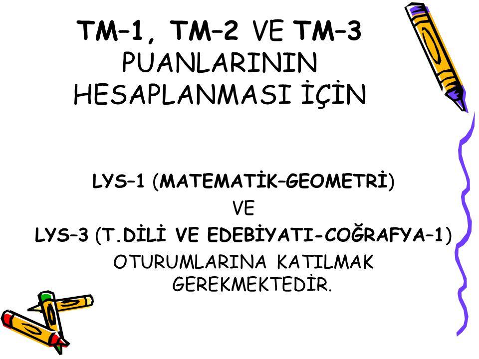 TM–1, TM–2 VE TM–3 PUANLARININ HESAPLANMASI İÇİN