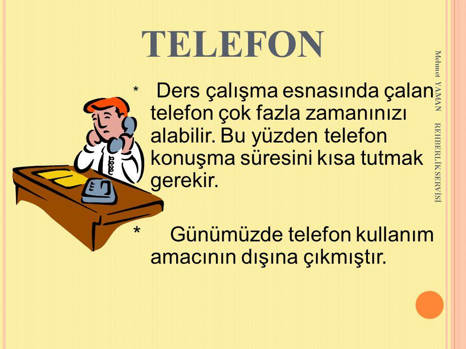 TELEFON * Günümüzde telefon kullanım amacının dışına çıkmıştır.