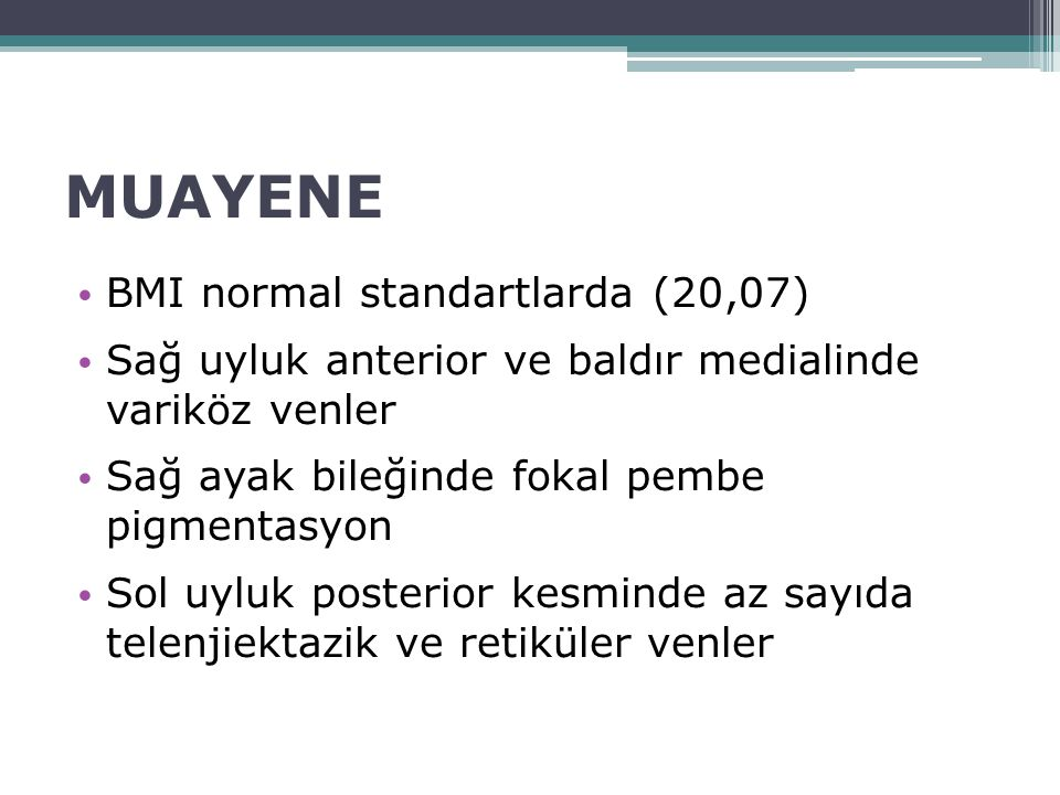 MUAYENE BMI normal standartlarda (20,07)