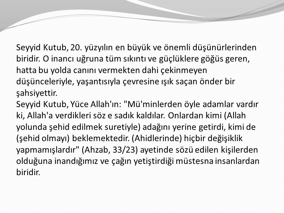 Seyyid Kutub, 20. yüzyılın en büyük ve önemli düşünürlerinden biridir