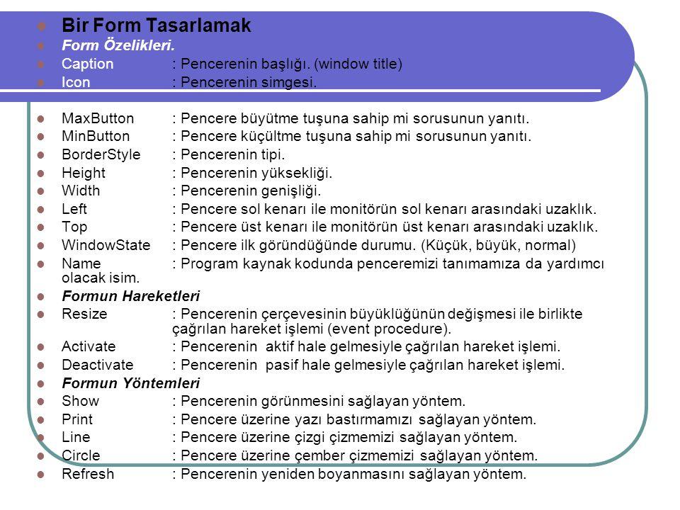 Bir Form Tasarlamak Form Özelikleri.