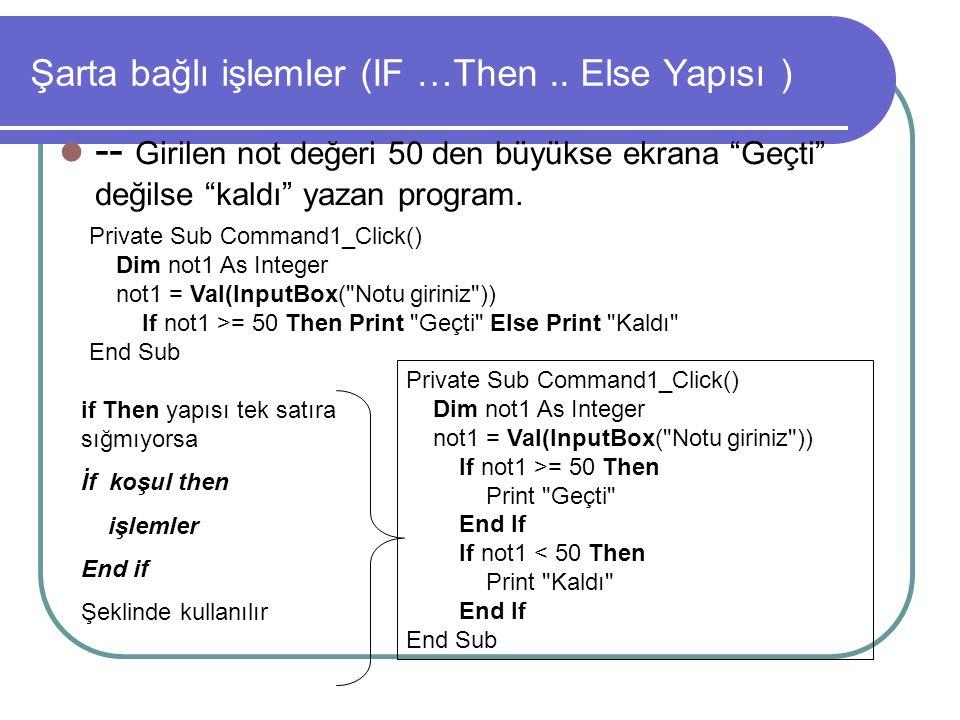 Şarta bağlı işlemler (IF …Then .. Else Yapısı )