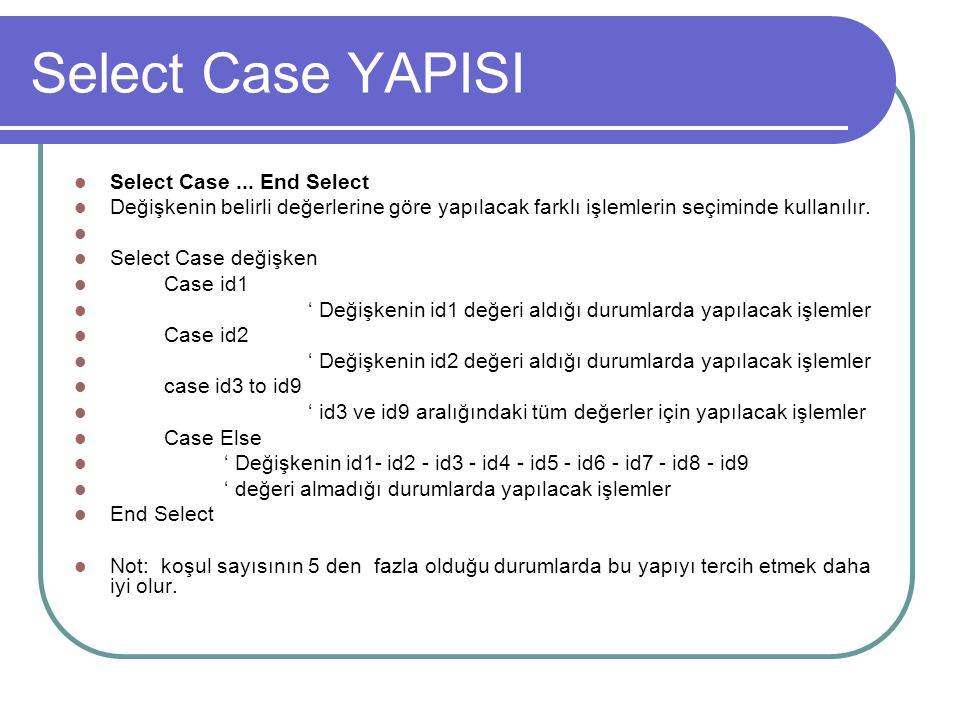 Select Case YAPISI Select Case ... End Select
