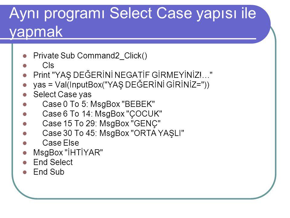 Aynı programı Select Case yapısı ile yapmak