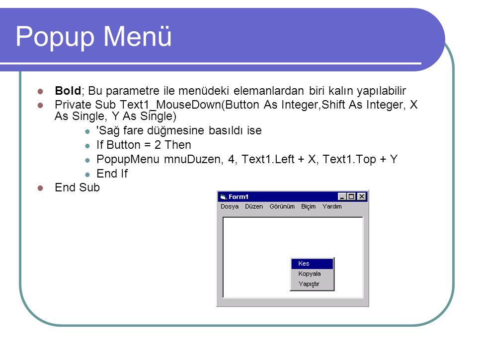 Popup Menü Bold; Bu parametre ile menüdeki elemanlardan biri kalın yapılabilir.