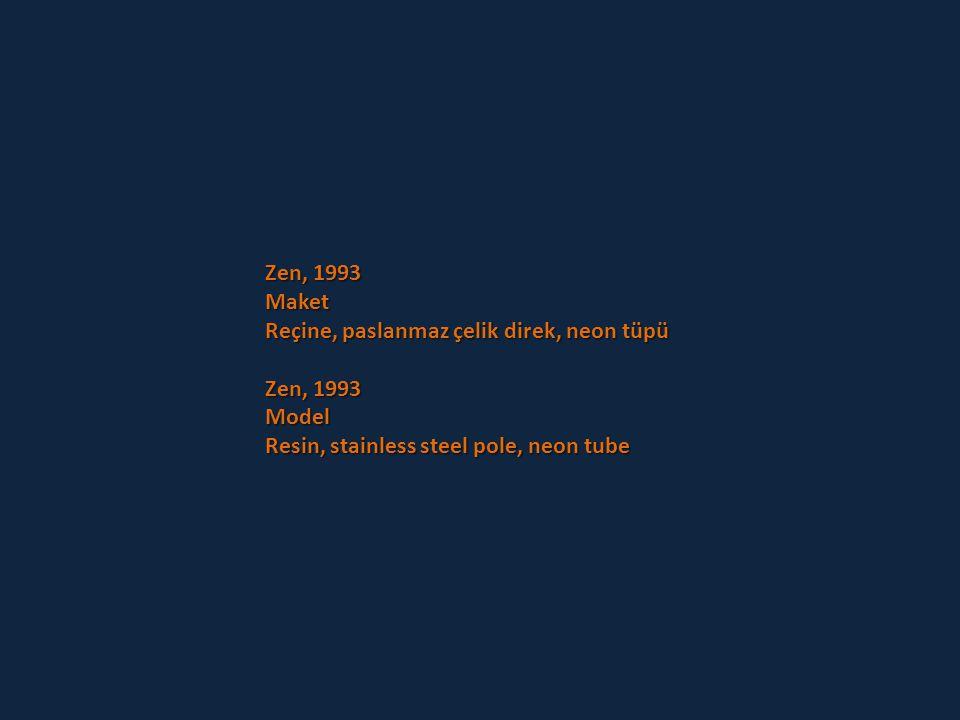 Zen, 1993 Maket. Reçine, paslanmaz çelik direk, neon tüpü.
