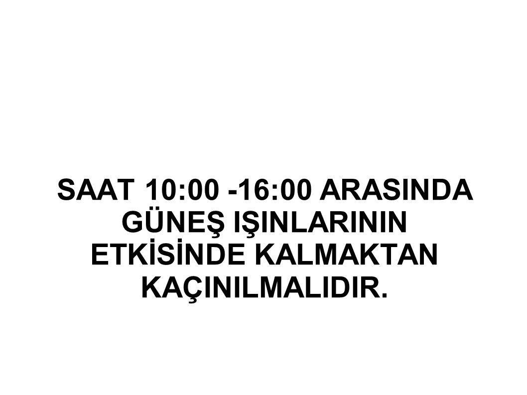 SAAT 10:00 -16:00 ARASINDA GÜNEŞ IŞINLARININ