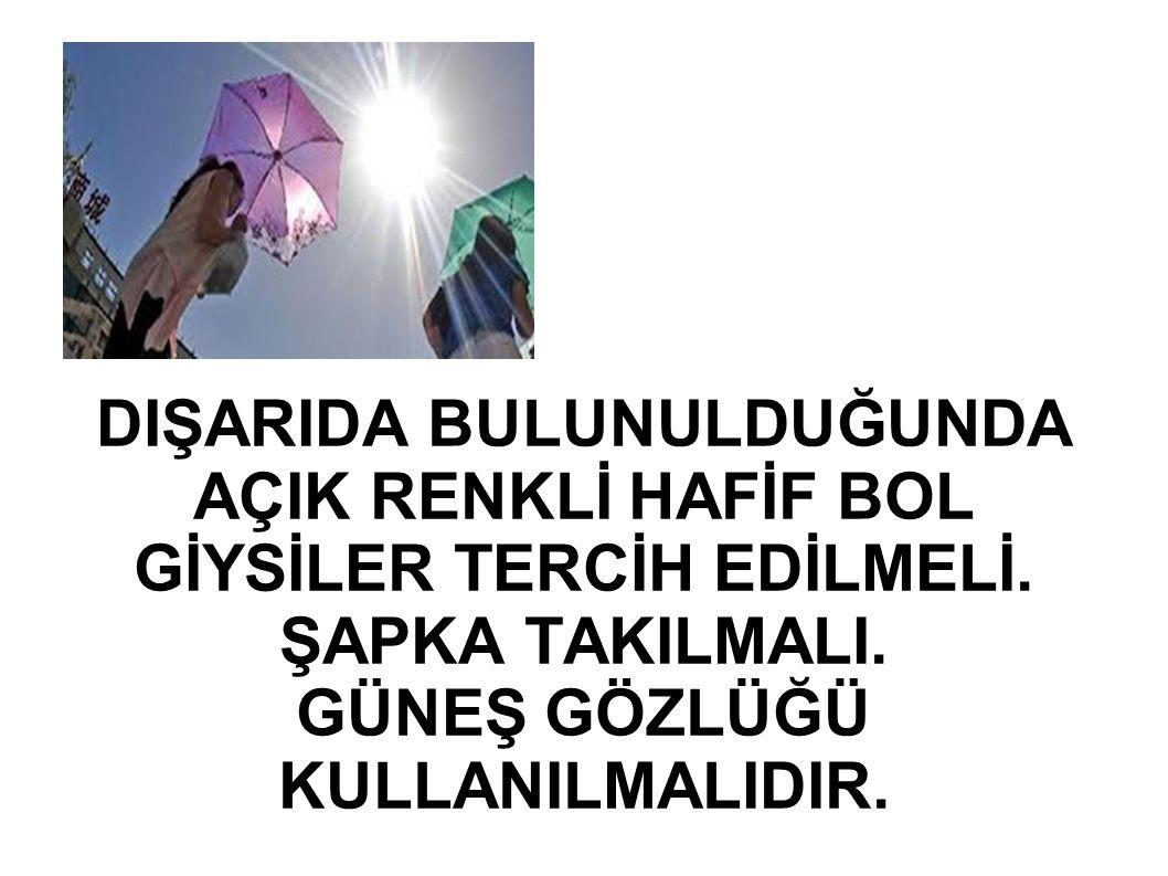 GÜNEŞ GÖZLÜĞÜ KULLANILMALIDIR.