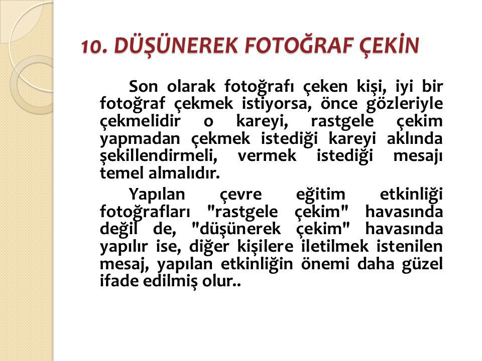 10. DÜŞÜNEREK FOTOĞRAF ÇEKİN
