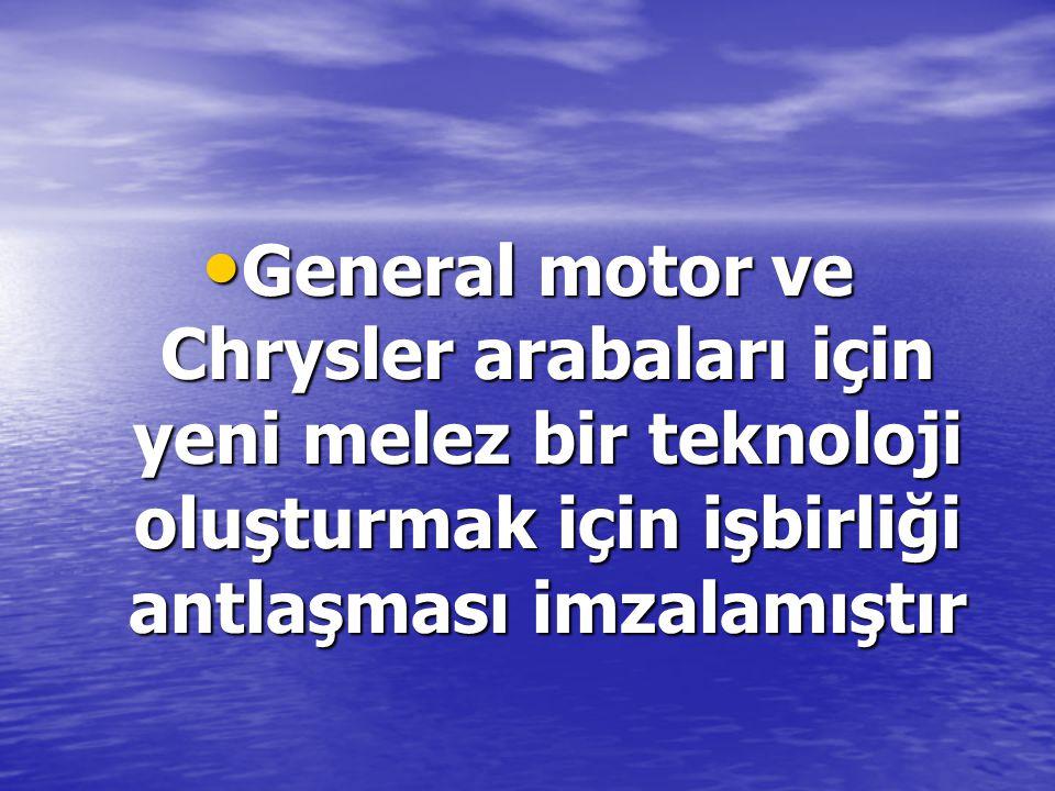 General motor ve Chrysler arabaları için yeni melez bir teknoloji oluşturmak için işbirliği antlaşması imzalamıştır