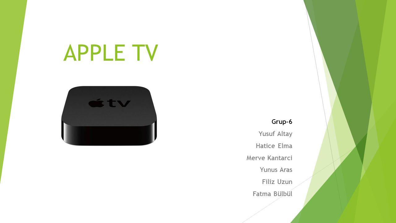 APPLE TV Grup-6 Yusuf Altay Hatice Elma Merve Kantarci Yunus Aras