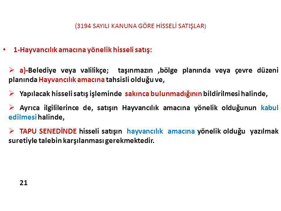 (3194 SAYILI KANUNA GÖRE HİSSELİ SATIŞLAR)