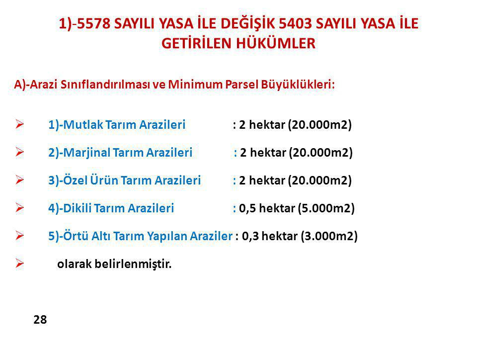 1)-5578 SAYILI YASA İLE DEĞİŞİK 5403 SAYILI YASA İLE GETİRİLEN HÜKÜMLER