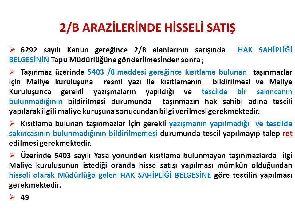2/B ARAZİLERİNDE HİSSELİ SATIŞ