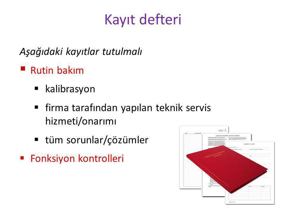 Kayıt defteri Aşağıdaki kayıtlar tutulmalı Rutin bakım kalibrasyon