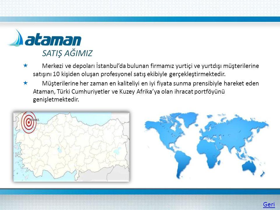 Merkezi ve depoları İstanbul'da bulunan firmamız yurtiçi ve yurtdışı müşterilerine satışını 10 kişiden oluşan profesyonel satış ekibiyle gerçekleştirmektedir.