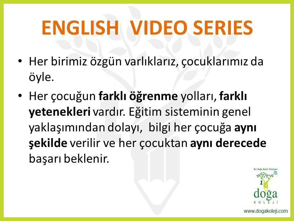 ENGLISH VIDEO SERIES Her birimiz özgün varlıklarız, çocuklarımız da öyle.