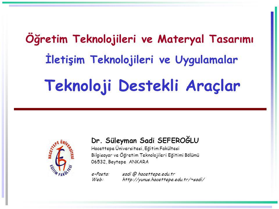 Öğretim Teknolojileri ve Materyal Tasarımı İletişim Teknolojileri ve Uygulamalar Teknoloji Destekli Araçlar