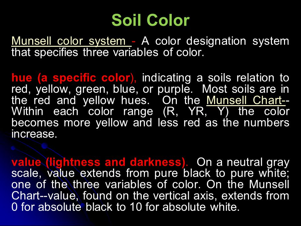 Soil Color Munsell color system - A color designation system that specifies three variables of color.