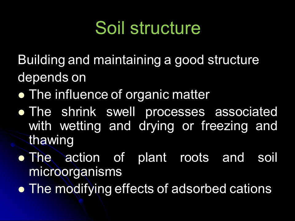 Soil structure Building and maintaining a good structure depends on