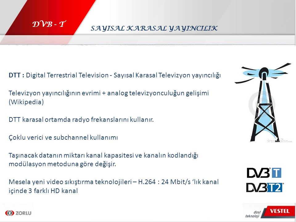 DTT karasal ortamda radyo frekanslarını kullanır.
