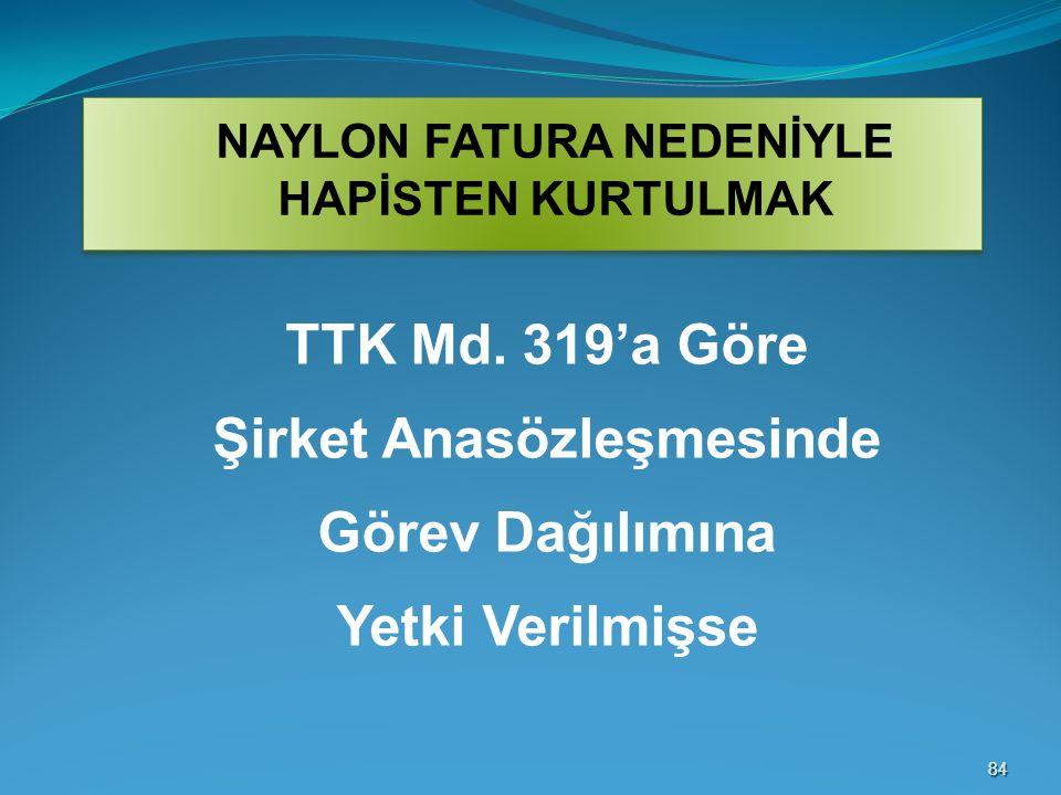 NAYLON FATURA NEDENİYLE Şirket Anasözleşmesinde