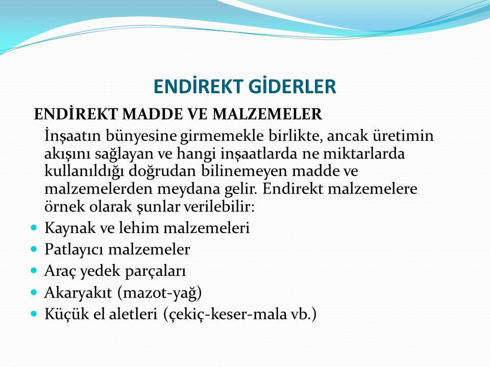 ENDİREKT GİDERLER ENDİREKT MADDE VE MALZEMELER