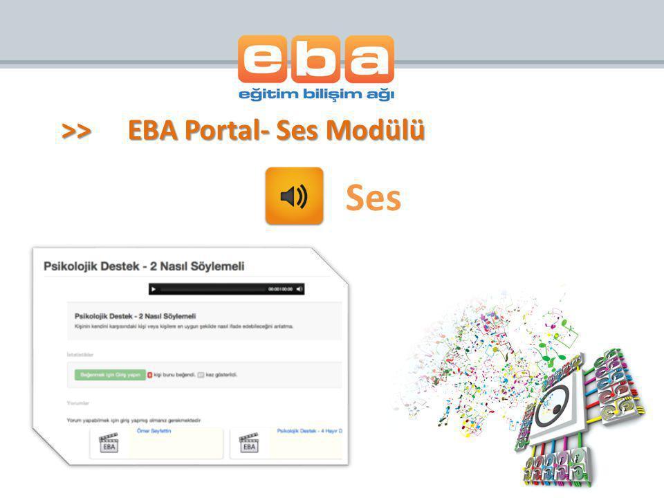 >> EBA Portal- Ses Modülü