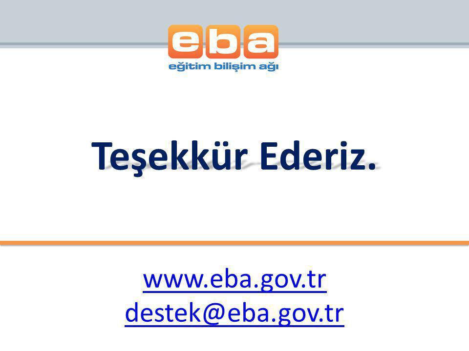 Teşekkür Ederiz. www.eba.gov.tr destek@eba.gov.tr