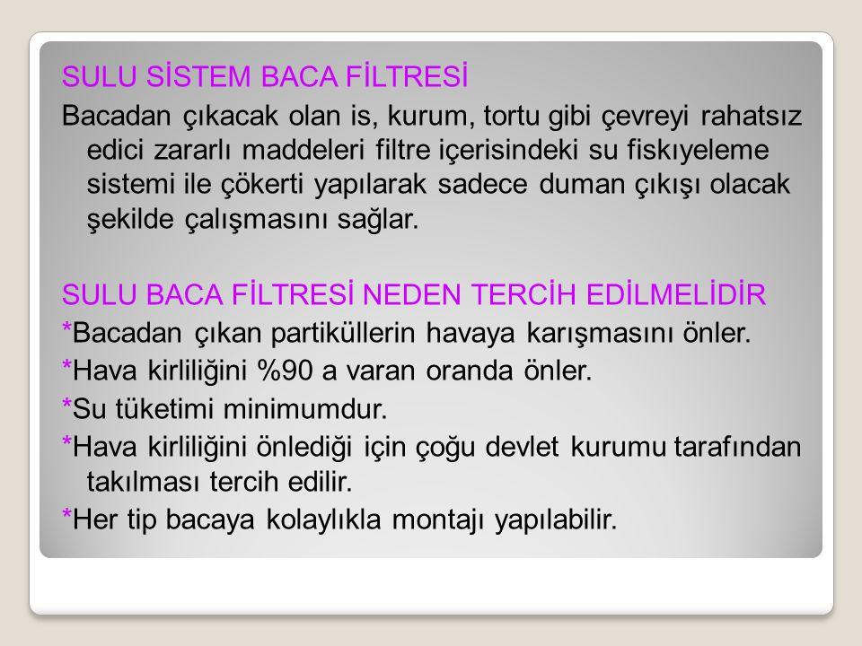 SULU SİSTEM BACA FİLTRESİ